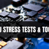 Best CPU Stress Test Tools