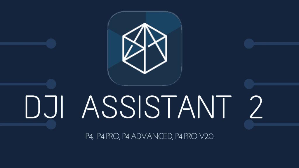 DJI Assistant 2 Phantom 4