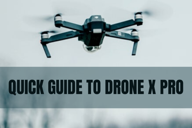 QUICK GUIDE TO DRONE X PRO