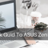 Quick Guid To ASUS ZenBook