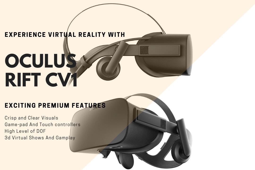Oculus Rift Cv1 The Age Of Virtual World Begins