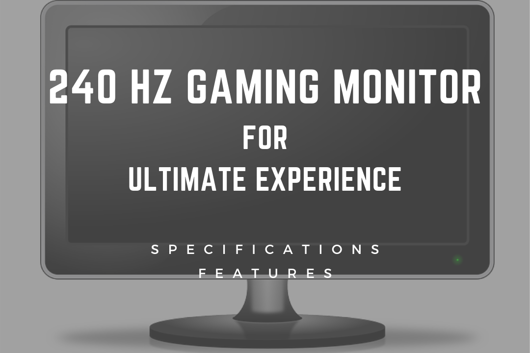 240 Hz Gaming Monitor For Ultimate Experience
