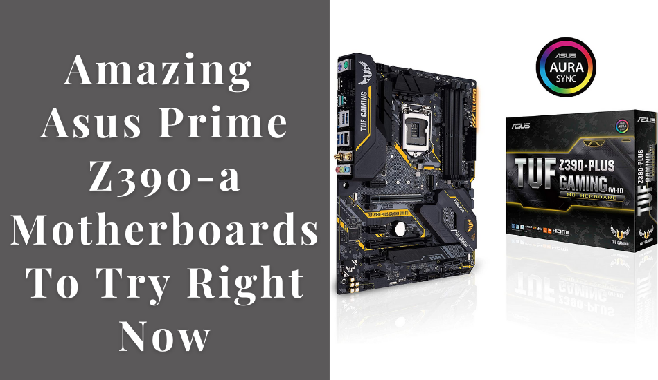 Amazing Asus Prime Z390 A (1)