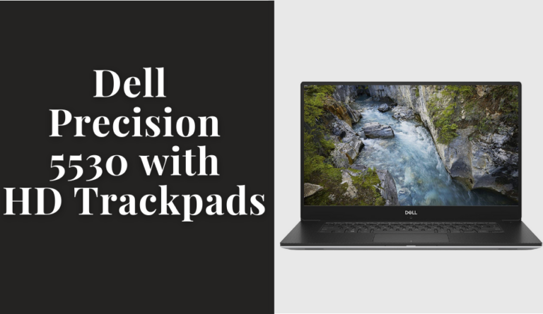 Dell Precision 5530 With HD Trackpads