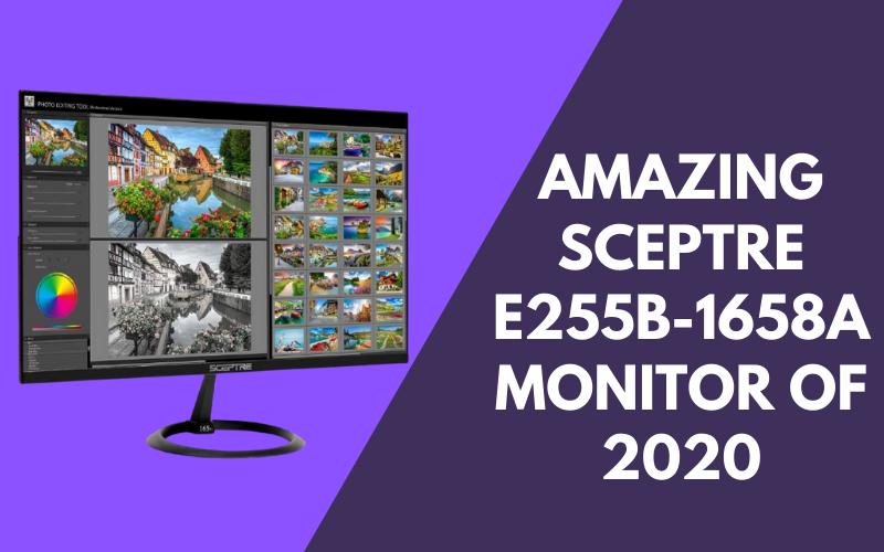 Amazing Sceptre E255b 1658a Monitor Of 2020