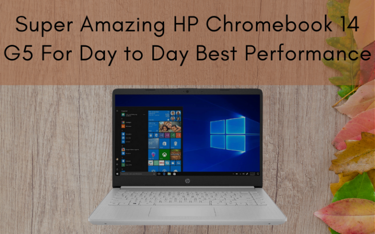 Super Amazing HP Chromebook 14 G5 For Day To Day Best Performance