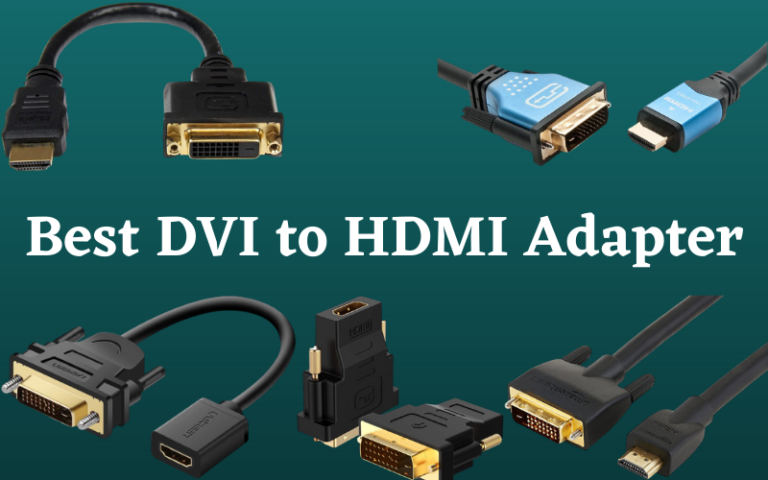 Best DVI To HDMI Adapter
