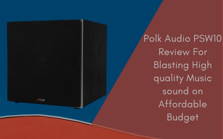 Polk Audio PSW10 Review For Blasting High Quality Music Sound On Affordable Budget
