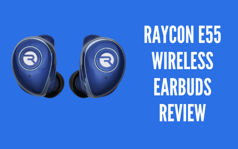 Raycon E55 Wireless Earbuds Review