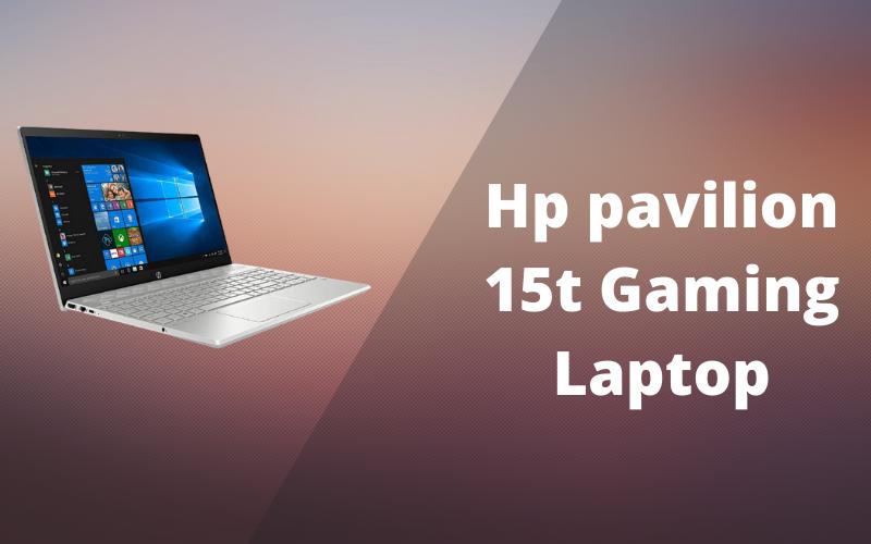 Hp Pavilion 15t Gaming Laptop
