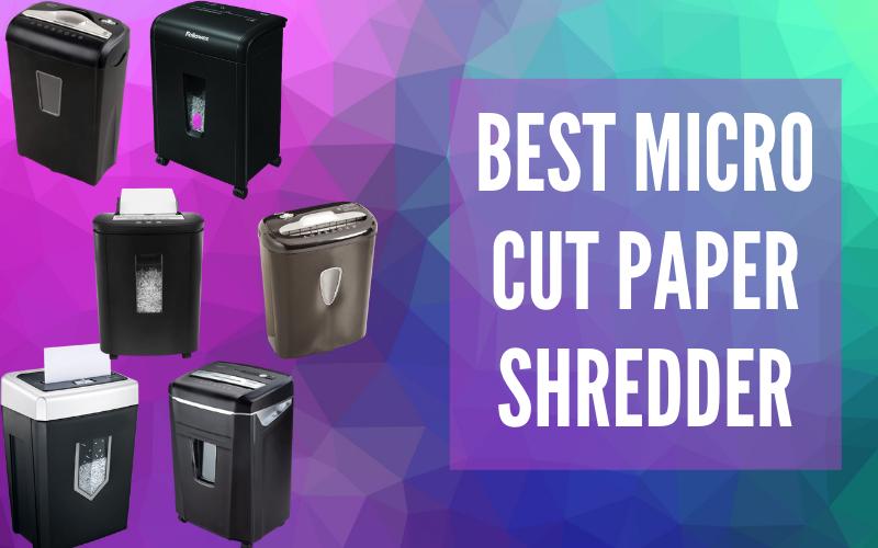 Best Micro Cut Paper Shredder