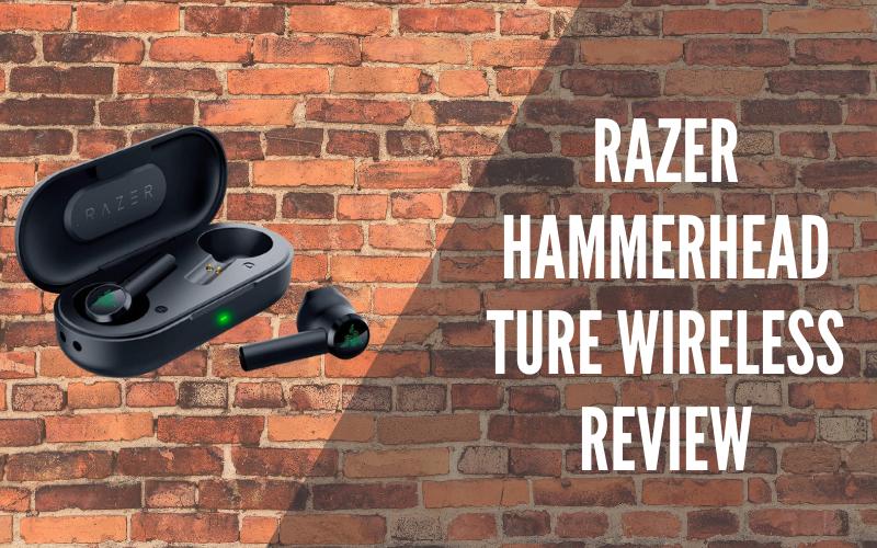 Razer Hammerhead Ture Wireless Review