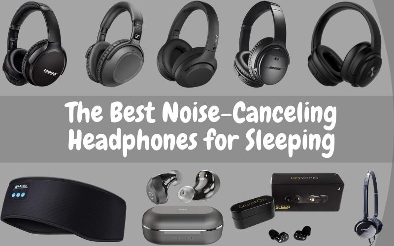 The Best Noise Canceling Headphones For Sleeping
