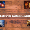 Best Curved Gaming Monitor