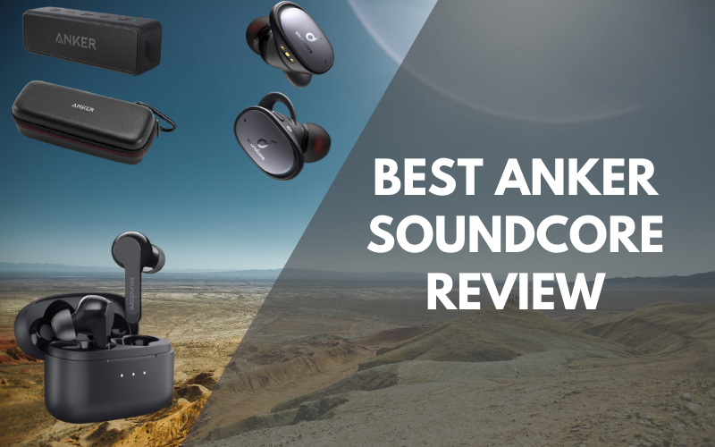 Best Anker Soundcore Review