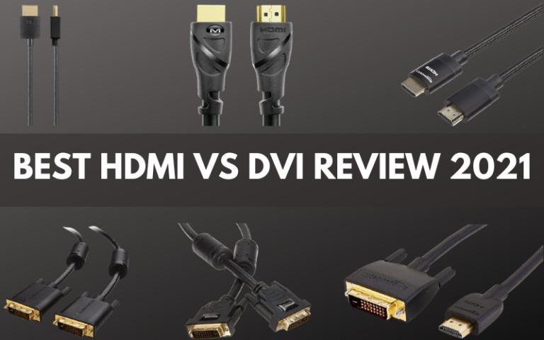 Best HDMI Vs DVI Review 2021