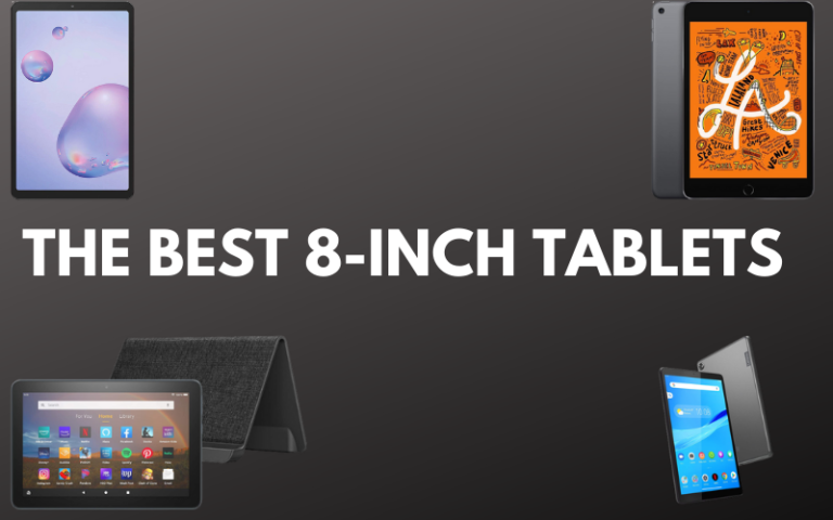 The Best 8 Inch Tablets