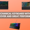 Best Mechanical Keyboard With Fancy Makeover And Great Performance