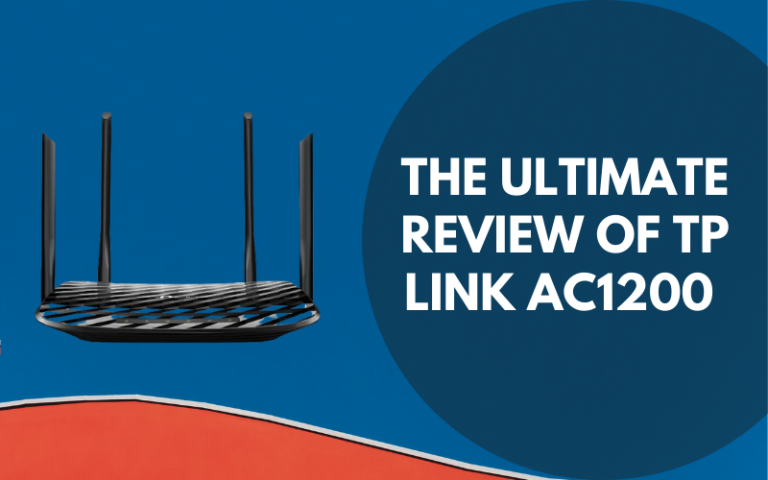 The Ultimate Review Of TP Link AC1200