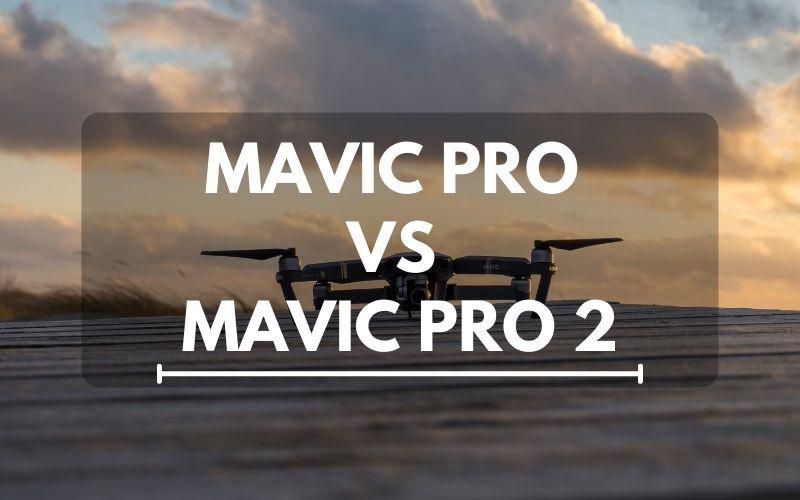 Mavic Pro Vs Mavic Pro 2