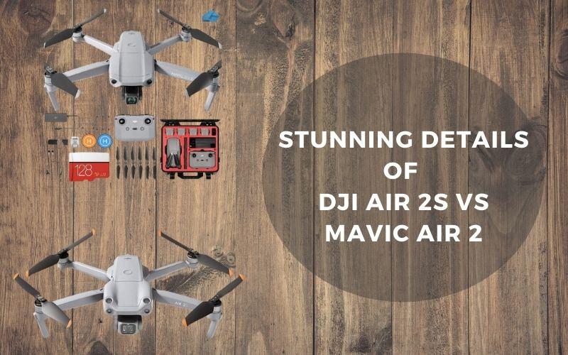 Stunning Details Of DJI Air 2S Vs Mavic Air 2